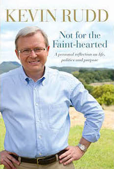 Cover of Not for the Faint-hearted: A Personal Reflection on Life, Politics and Purpose 1957-2007 by Kevin Rudd