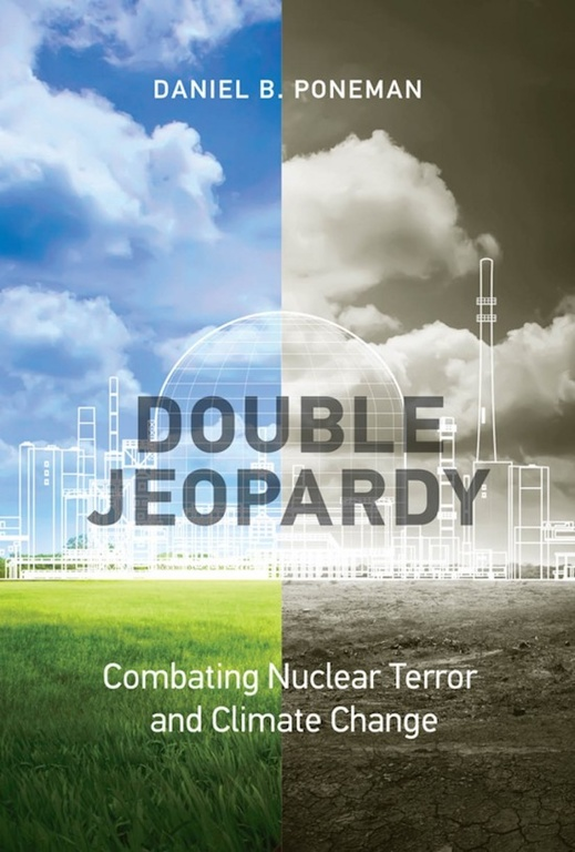 Cover image for Double Jeopardy: Combatting Nuclear Terror and Climate Change.