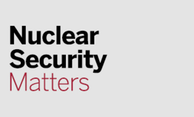 Nuclear Security Matters