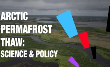 Arctic Permafrost Thaw: Science & Policy