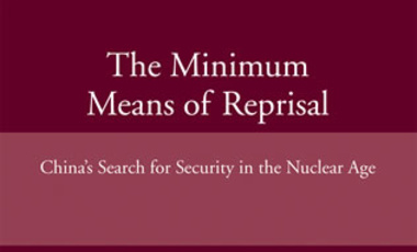 The Minimum Means of Reprisal: China's Search for Security in the Nuclear Age