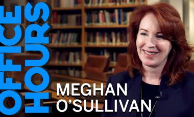 Meghan O'Sullivan on Office Hours