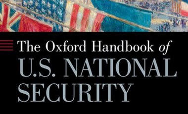 The Oxford Handbook of U.S. National Security