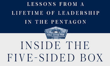 "Cover page of ""Inside the Five-Sided Box: Lessons From a Lifetime of Leadership in the Pentagon""."
