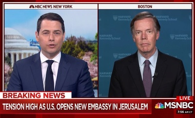 Nicholas Burns interviews on MSNBC regarding U.S. embassy move to Jerusalem