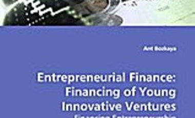 Entrepreneurial Finance: Financing of Young Innovative Ventures