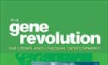 The Gene Revolution: GM Crops and Unequal Development