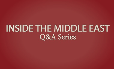 Inside the Middle East Q&A Series