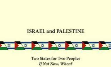 Israel and Palestine: Two States for Two Peoples—If Not Now, When?