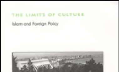 The Limits of Culture: Islam and Foreign Policy