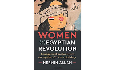 Women and the Egyptian Revolution Book Cover, Cambridge University Press, 2017.