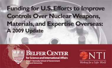 Funding for U.S. Efforts to Improve Controls Over Nuclear Weapons,  Materials, and Expertise Overseas: A 2009 Update