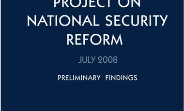 Project on National Security Reform - Preliminary Findings
