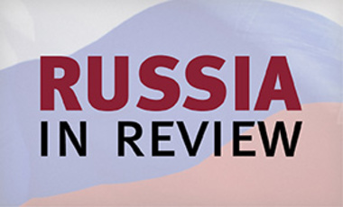 Russia in Review