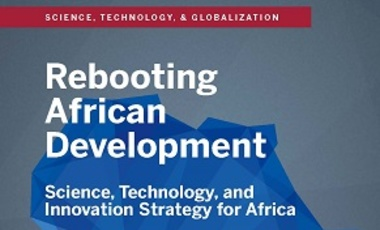 Rebooting African Development: Science, Technology and Innovation Strategy for Africa