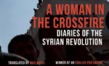 "Samar Yazbek, ""A Woman in the Crossfire: Diaries of the Syrian Revolution"""