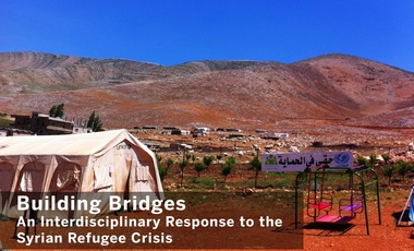Building Bridges: An Interdisciplinary Response to the Syrian Refugee Crisis