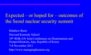 Expected – or Hoped For – Outcomes of the Seoul Nuclear Security Summit