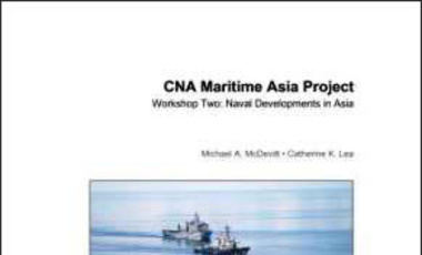 CNA Maritime Asia Project Workshop Two: Naval Developments in Asia