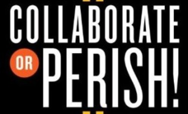 Collaborate or Perish! Reaching Across Boundaries in a Networked World