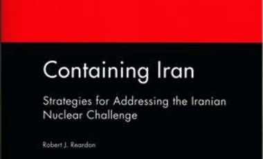 Containing Iran: Strategies for Addressing the Iranian Nuclear Challenge