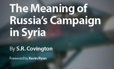 The Meaning of Russia's Campaign in Syria