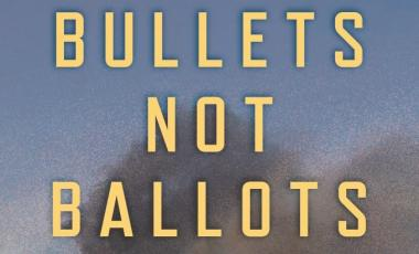 Bullets Not Ballots Front Cover Image Crop