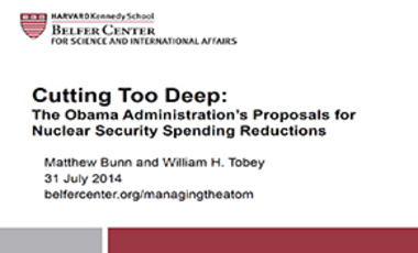 """Cutting Too Deep: The Obama Administration's Proposals for Nuclear Security Spending Reductions"""