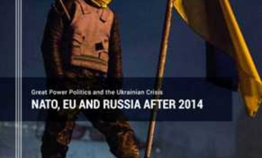 Great Power Politics and the Ukrainian Crisis: NATO, EU and Russia after 2014