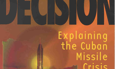 Essence of Decision: Explaining the Cuban Missile Crisis, 2nd ed.
