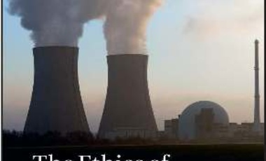 The Ethics of Nuclear Energy: Risk, Justice and Democracy in the Post-Fukushima Era