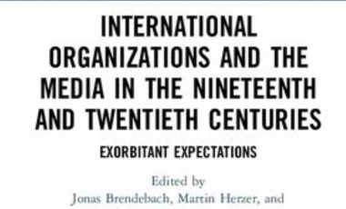 Cover crop of International Organizations and the Media in the Nineteenth and Twentieth Centuries