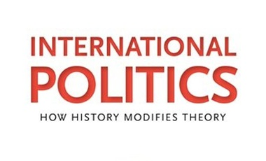 International Politics: How History Modifies Theory Cover Image crop
