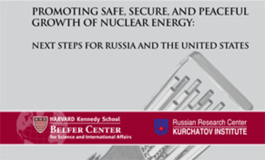 Promoting Safe, Secure, and Peaceful Growth of Nuclear Energy: Next Steps for Russia and the United States