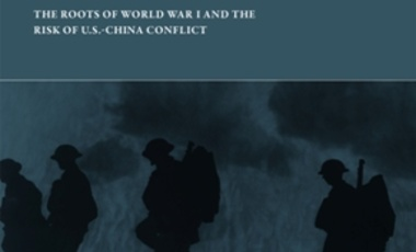 The Next Great War? The Roots of World War I and the Risk of U.S.-China Conflict