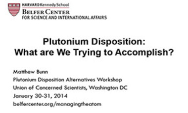 Plutonium Disposition: What are We Trying to Accomplish?