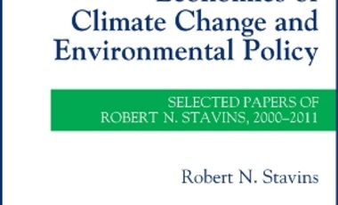 Economics of Climate Change and Environmental Policy: Selected Papers of Robert N. Stavins, 2000–2011