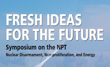 Fresh Ideas for the Future: Symposium on the NPT