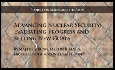 Advancing Nuclear Security: Evaluating Progress and Setting New Goals