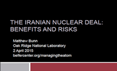 The Iranian Nuclear Deal: Benefits and Risks