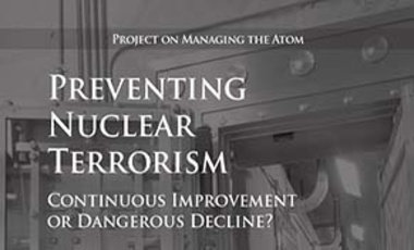Preventing Nuclear Terrorism: Continuous Improvement or Dangerous Decline?