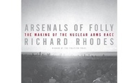 Richard Rhodes: Author of <em>Arsenals of Folly: The Making of the Nuclear Arms Race</em>