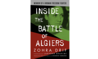 Inside the Battle of Algiers: Memoir of a Woman Freedom Fighter, by Zohra Drif, translated by Andrew Farrand