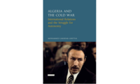 Algeria and the Cold War: International Relations and the Struggle for Autonomy