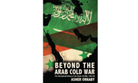 Beyond the Arab Cold War: The International History of the Yemen Civil War, 1962-68, by Asher Orkaby