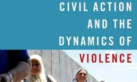 Civil Action and the Dynamics of Violence Cover Image crop